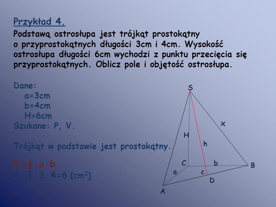 Przykład 4. Pp=½·a·b Pp=½·3·4=6 [cm2]